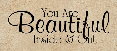 I Am Beautiful Inside And Out Quotes You Are Beautiful Insi...
