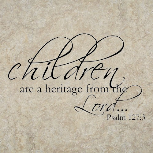 Children are a heritage from the lord psalm 127 3 scripture vinyl wall art bible verses