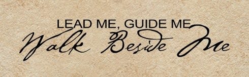 Lead Me Guide Me Walk Beside Me Popular Quotes And