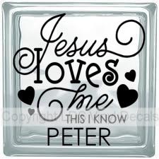 Jesus loves me THIS I KNOW (Personalized) - Religious Vinyl
